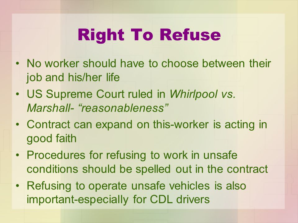 Right To Refuse No worker should have to choose between their job and his/her life US Supreme Court ruled in Whirlpool vs.
