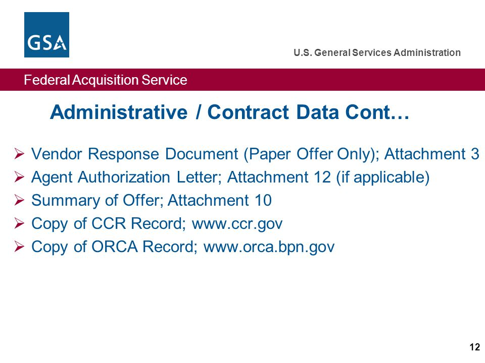 Federal Acquisition Service U.S. General Services Administration 12 Administrative / Contract Data Cont… Vendor Response Document (Paper Offer Only);