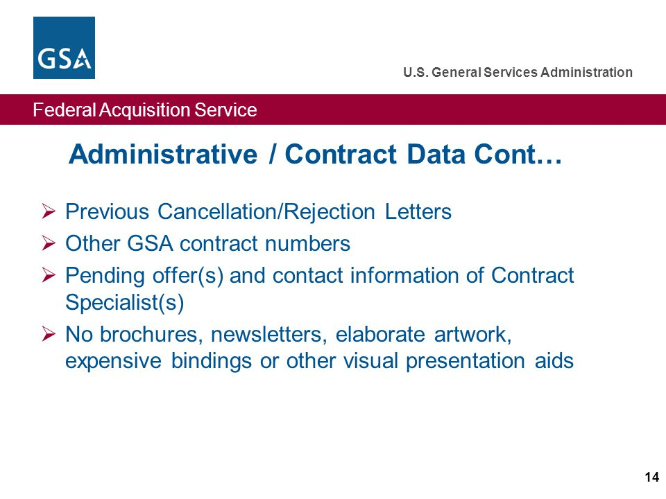 Federal Acquisition Service U.S. General Services Administration 14 Administrative / Contract Data Cont… Previous Cancellation/Rejection Letters Other