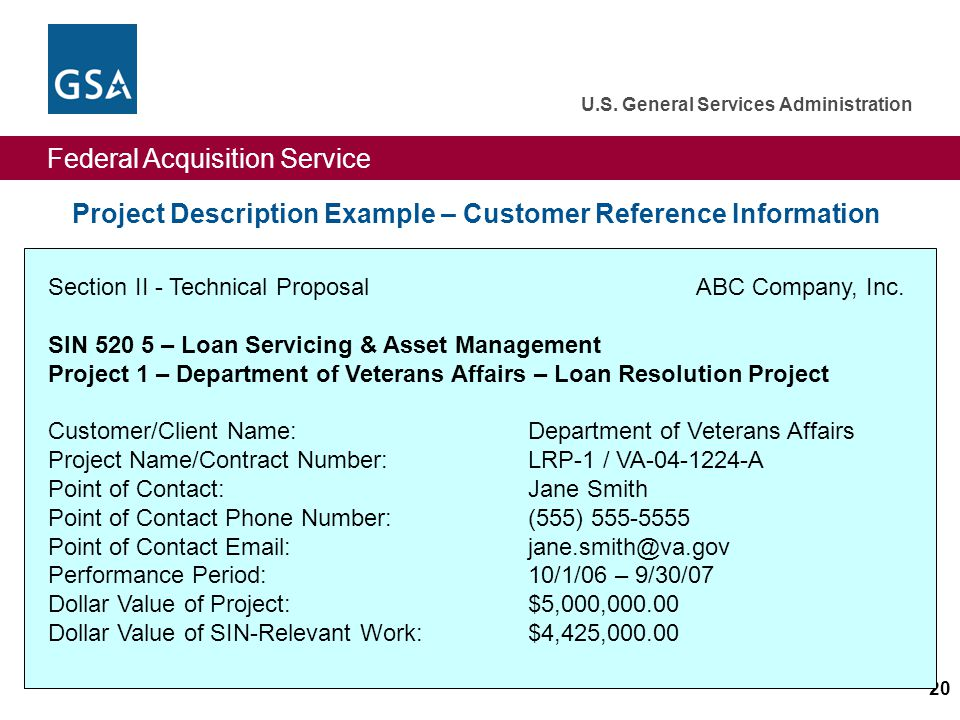 Federal Acquisition Service U.S. General Services Administration 20 Project Description Example – Customer Reference Information Section II - Technica