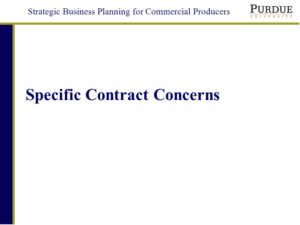 Strategic Business Planning for Commercial Producers Specific Contract Concerns