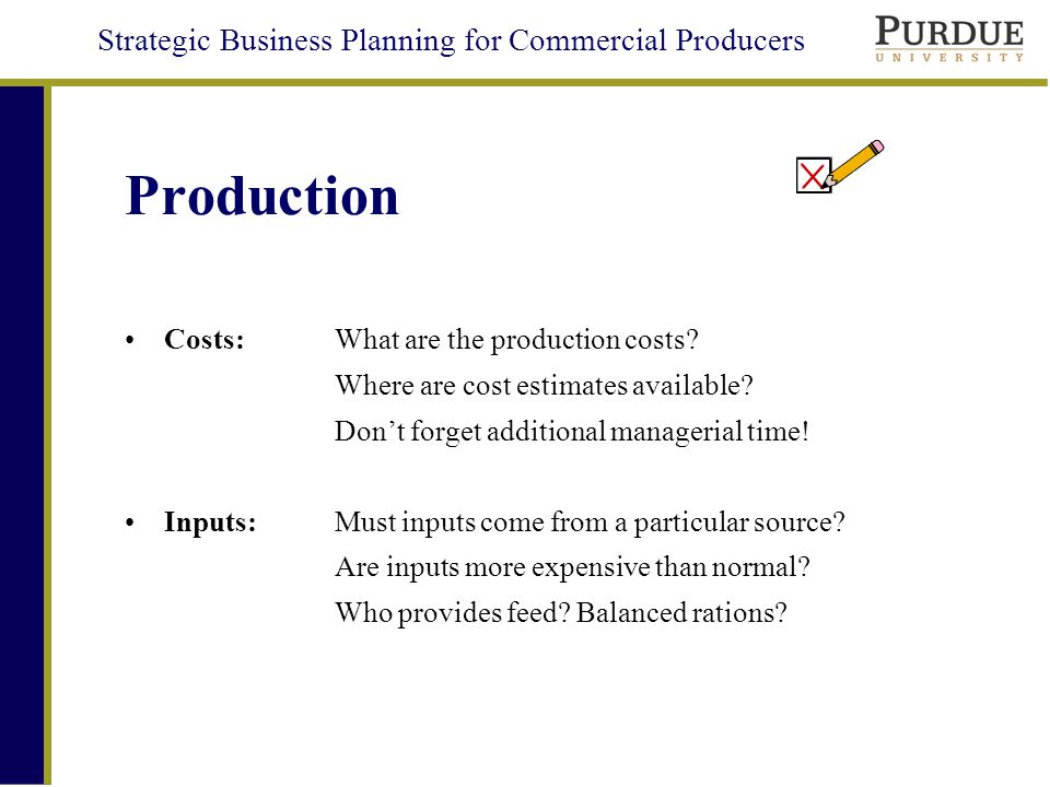 Strategic Business Planning for Commercial Producers Production Costs: What are the production costs.