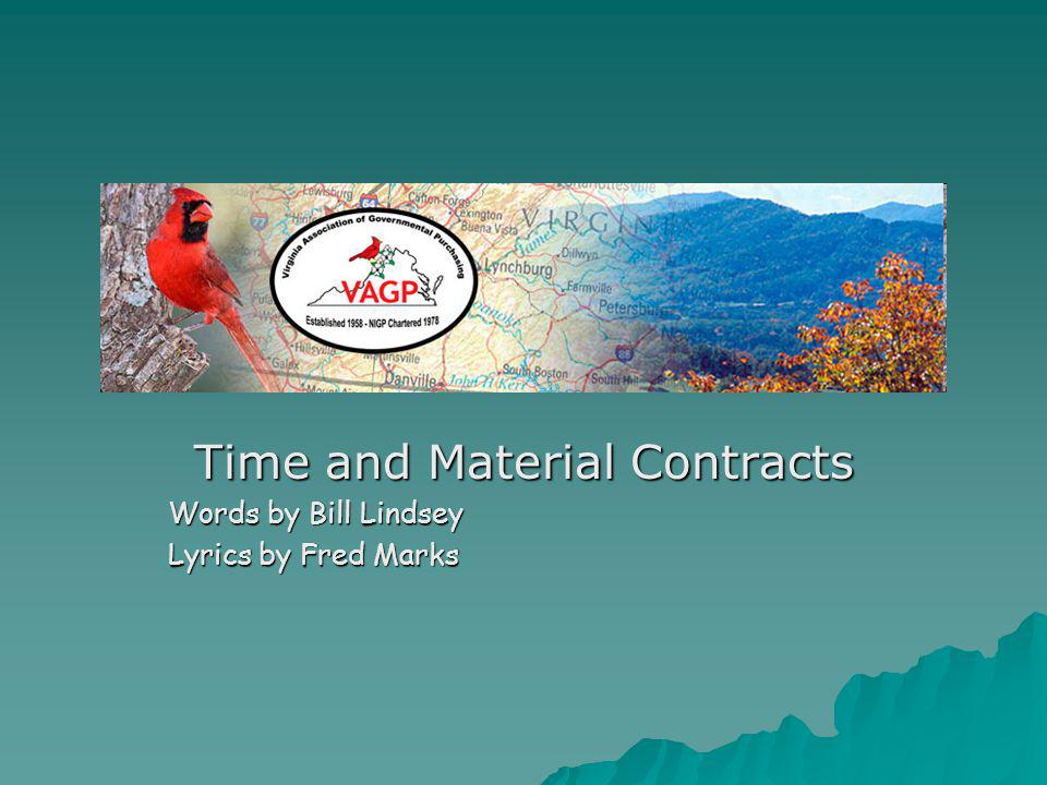Time and Material Contracts Words by Bill Lindsey Lyrics by Fred Marks