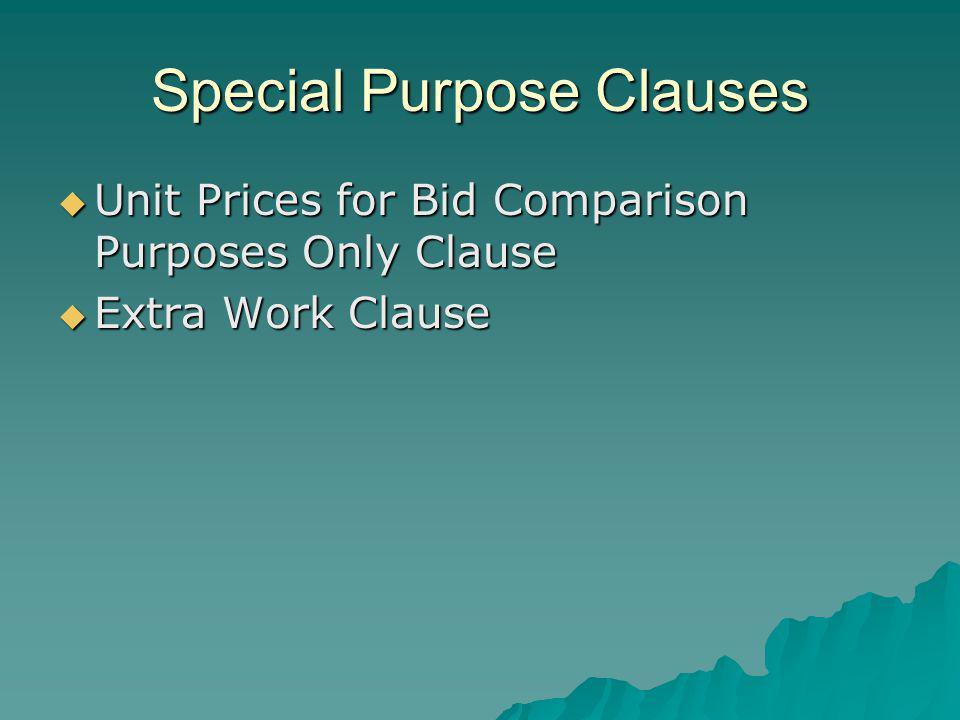 Special Purpose Clauses Unit Prices for Bid Comparison Purposes Only Clause Unit Prices for Bid Comparison Purposes Only Clause Extra Work Clause Extra Work Clause