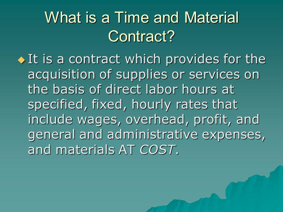 What is a Time and Material Contract.