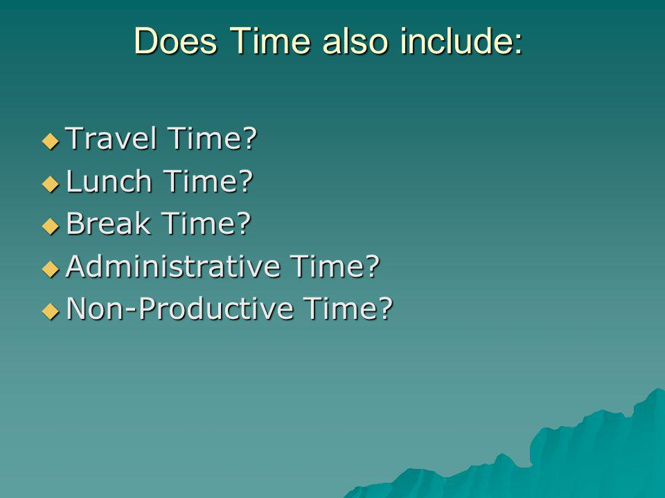 Does Time also include: Travel Time. Travel Time.