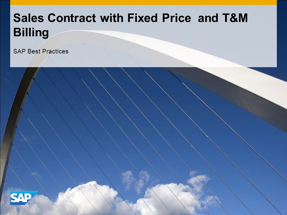 Sales Contract with Fixed Price and T&M Billing SAP Best Practices