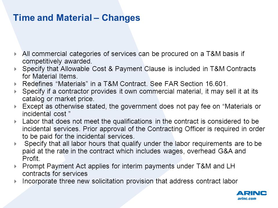 Time and Material – Changes All commercial categories of services can be procured on a T&M basis if competitively awarded. Specify that Allowable Cost