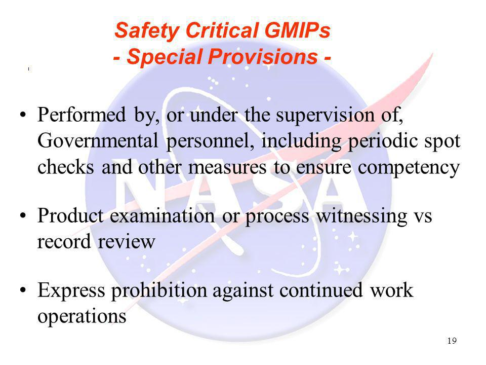 19 Safety Critical GMIPs - Special Provisions - Performed by, or under the supervision of, Governmental personnel, including periodic spot checks and
