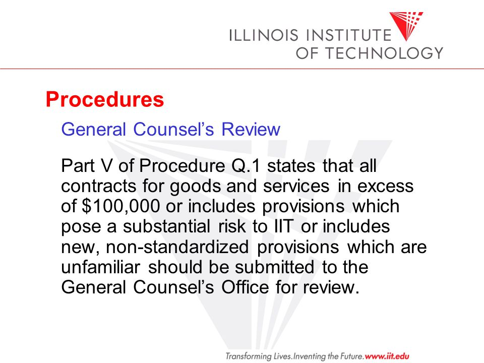 Procedures General Counsels Review Part V of Procedure Q.1 states that all contracts for goods and services in excess of $100,000 or includes provisio