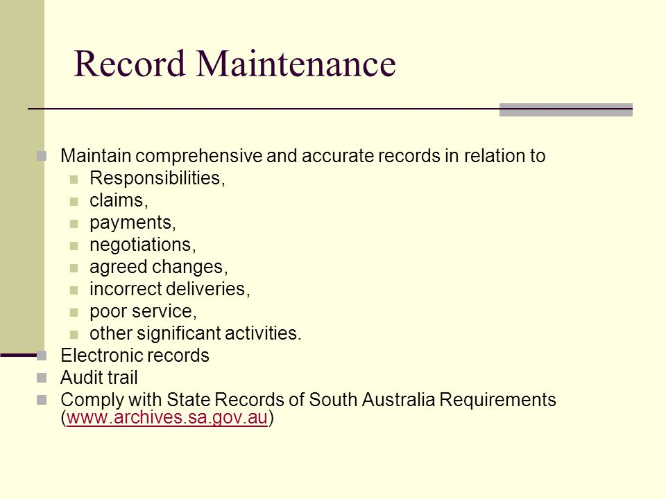 Record Maintenance Maintain comprehensive and accurate records in relation to Responsibilities, claims, payments, negotiations, agreed changes, incorrect deliveries, poor service, other significant activities.