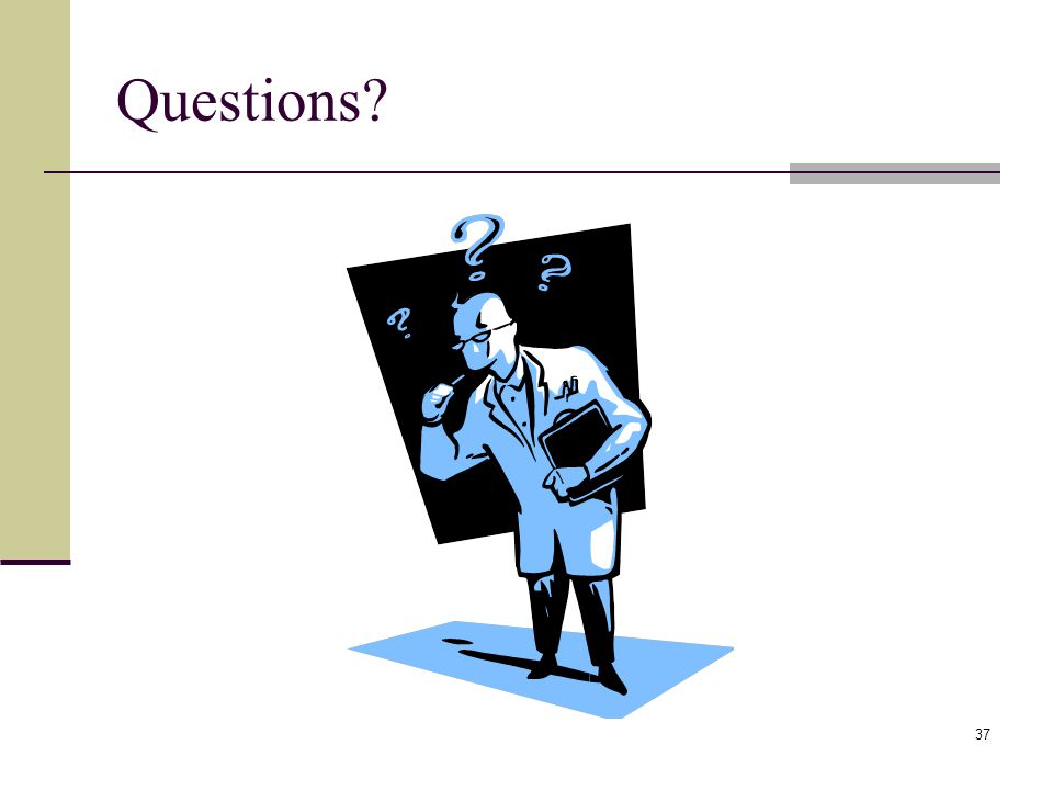 37 Questions?