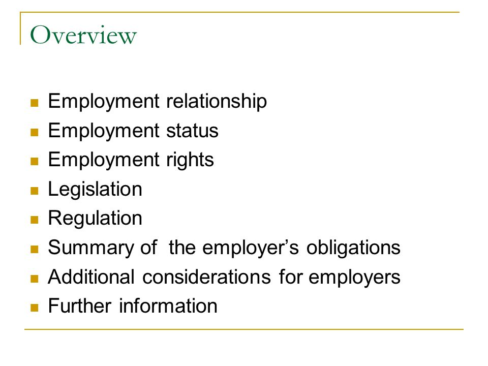 Employment Relationship Employment Is a contract between two parties one being the employer the other being the employee.