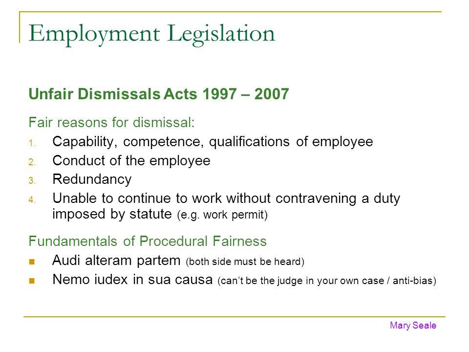 Employment Legislation Unfair Dismissals Acts 1997 – 2007 Fair reasons for dismissal: 1.