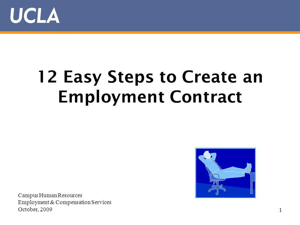 1 12 Easy Steps to Create an Employment Contract Campus Human Resources Employment & Compensation Services October, 2009