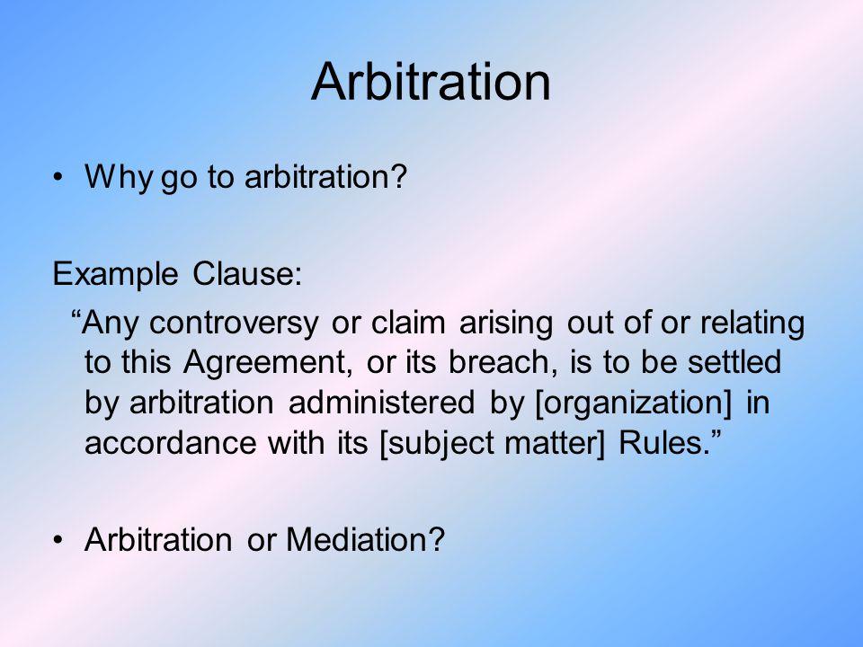 Arbitration Why go to arbitration.