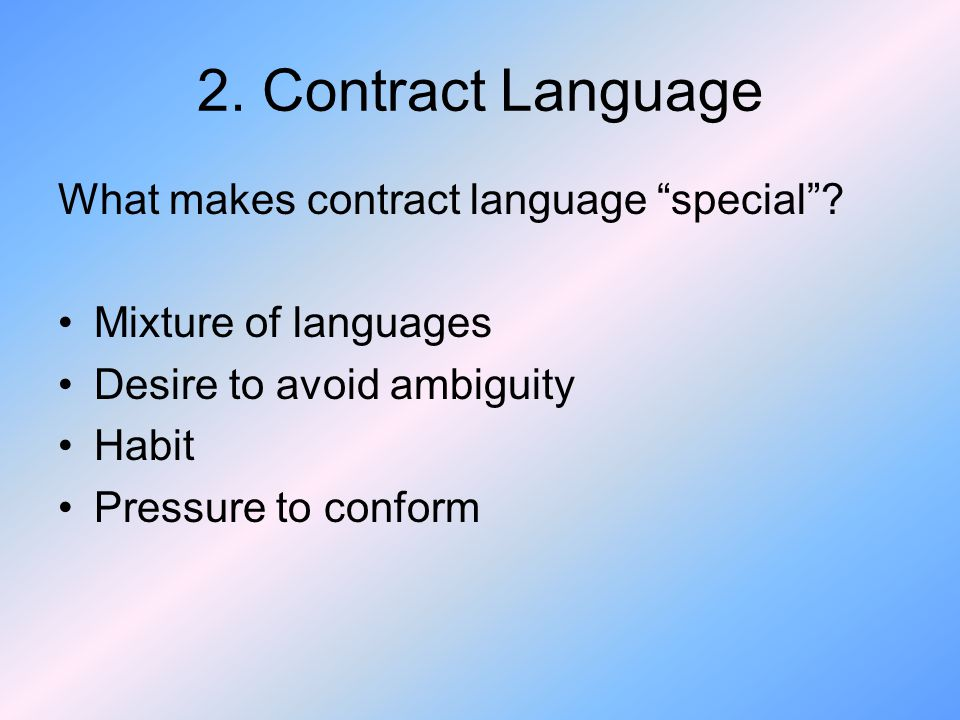 2.Contract Language What makes contract language special.