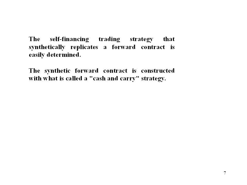 8 Table 12.1: Cash Flows to a Cash and Carry Trading Strategy