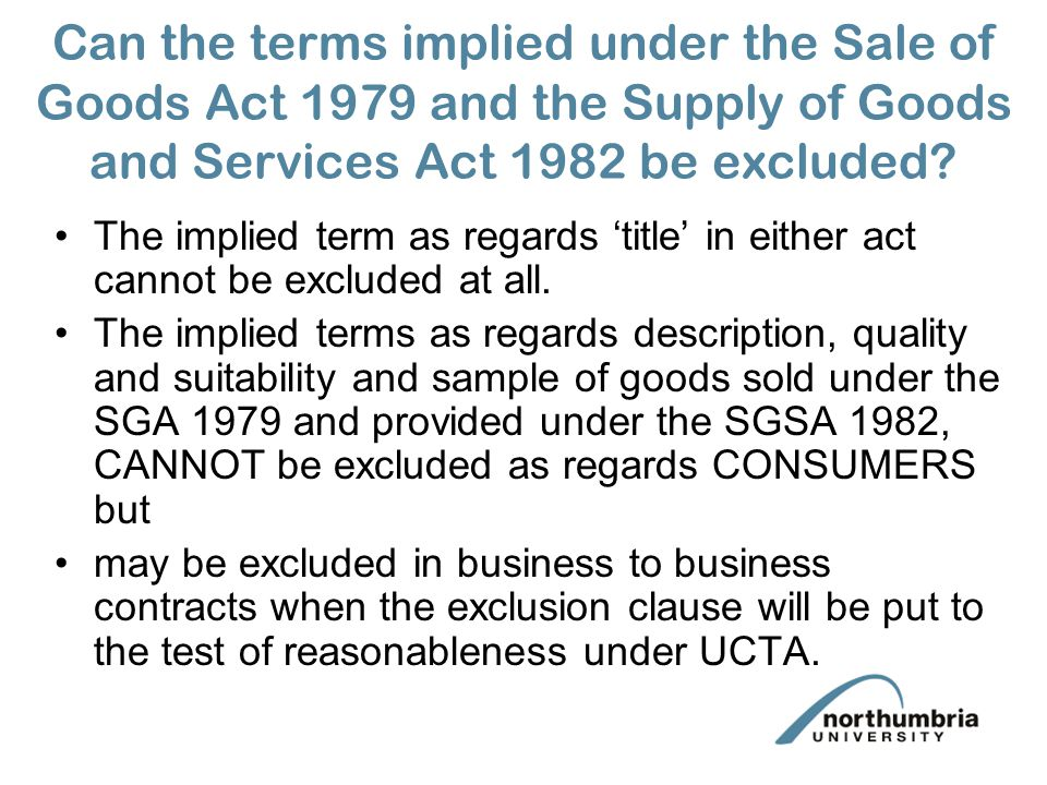 Can the terms implied under the Sale of Goods Act 1979 and the Supply of Goods and Services Act 1982 be excluded? The implied term as regards title in