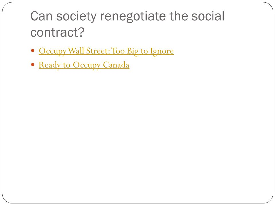 Can society renegotiate the social contract? Occupy Wall Street: Too Big to Ignore Ready to Occupy Canada
