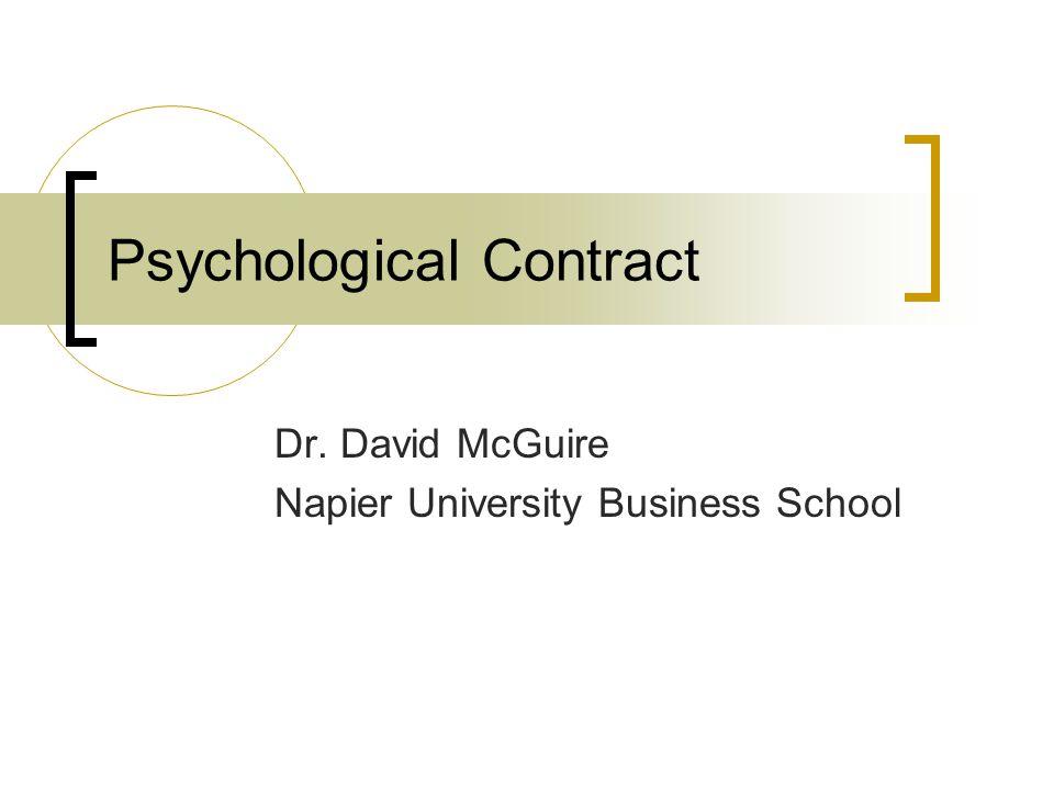 Psychological Contract Dr. David McGuire Napier University Business School
