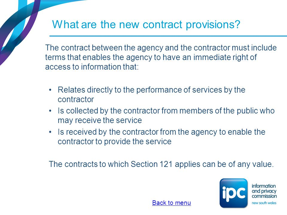 What are the new contract provisions? The contract between the agency and the contractor must include terms that enables the agency to have an immedia