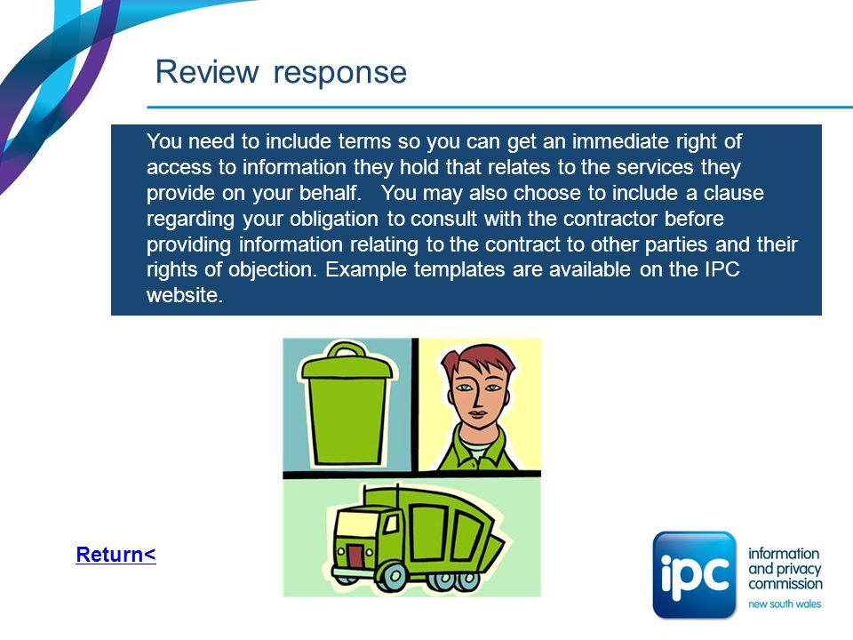Review response You need to include terms so you can get an immediate right of access to information they hold that relates to the services they provi