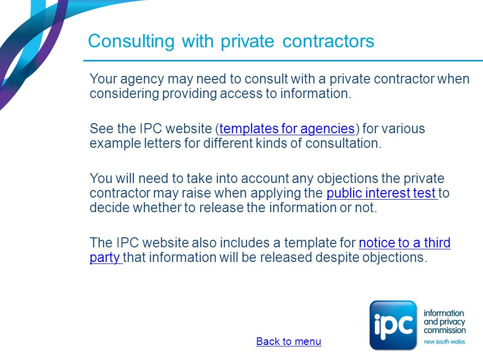 Consulting with private contractors Your agency may need to consult with a private contractor when considering providing access to information. See th