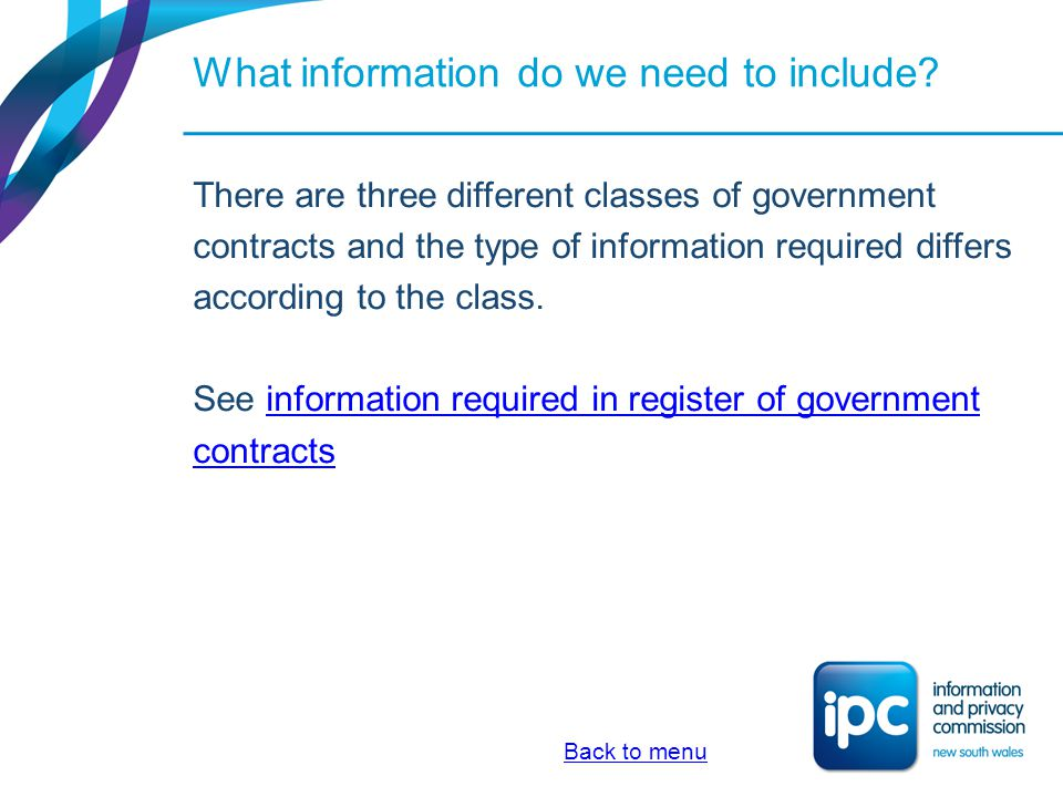What information do we need to include? There are three different classes of government contracts and the type of information required differs accordi
