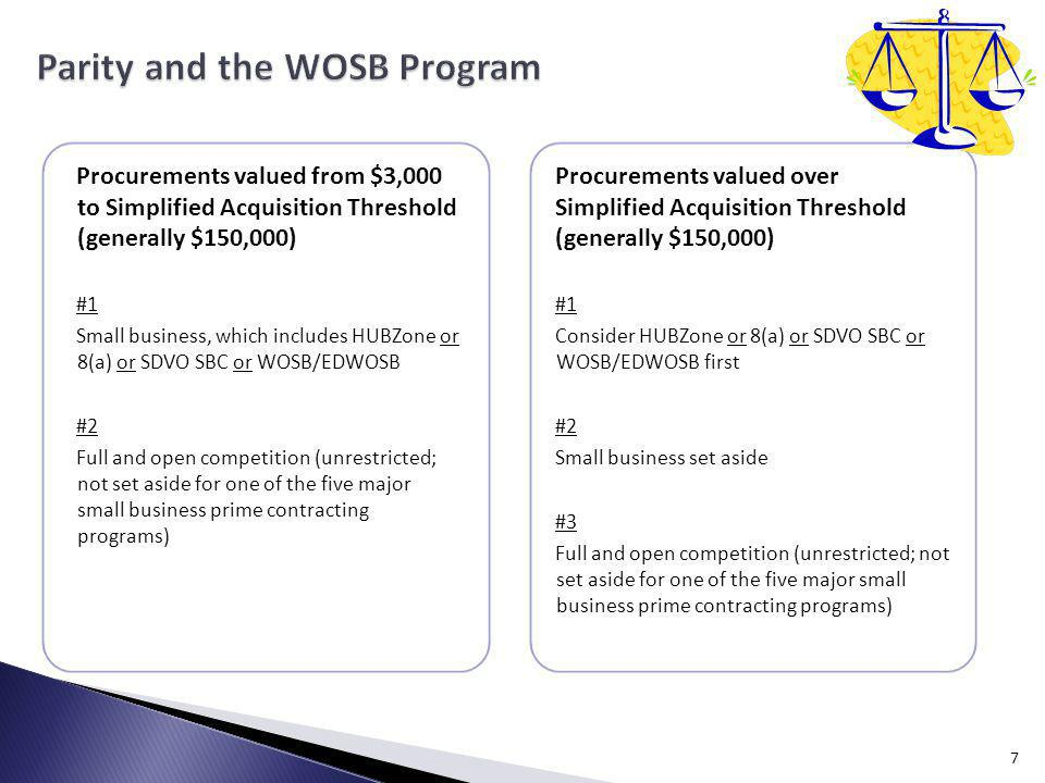 Procurements valued from $3,000 to Simplified Acquisition Threshold (generally $150,000) #1 Small business, which includes HUBZone or 8(a) or SDVO SBC