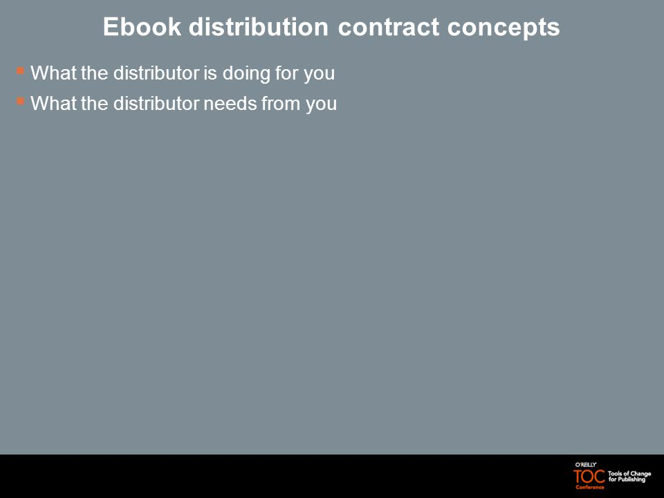 Ebook distribution contract concepts What the distributor is doing for you What the distributor needs from you