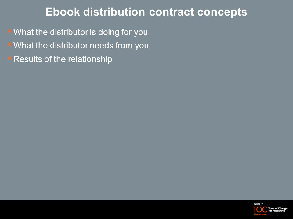 Ebook distribution contract concepts What the distributor is doing for you What the distributor needs from you Results of the relationship