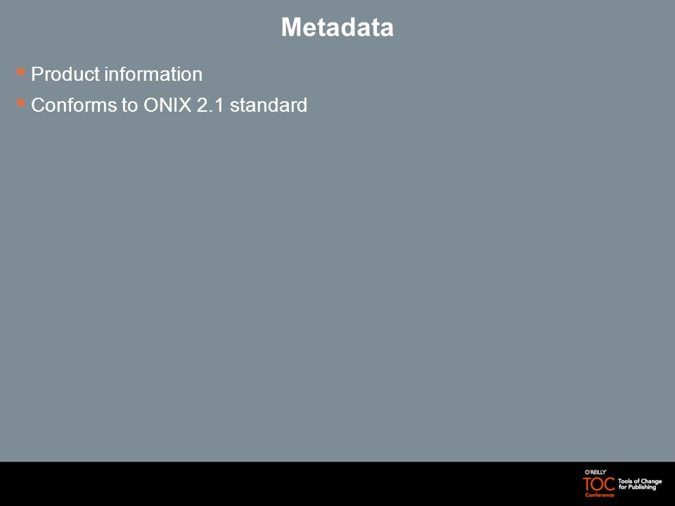 Product information Conforms to ONIX 2.1 standard