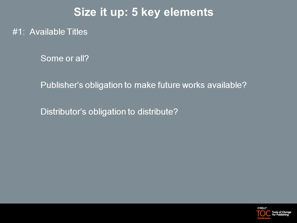Size it up: 5 key elements #1: Available Titles Some or all.