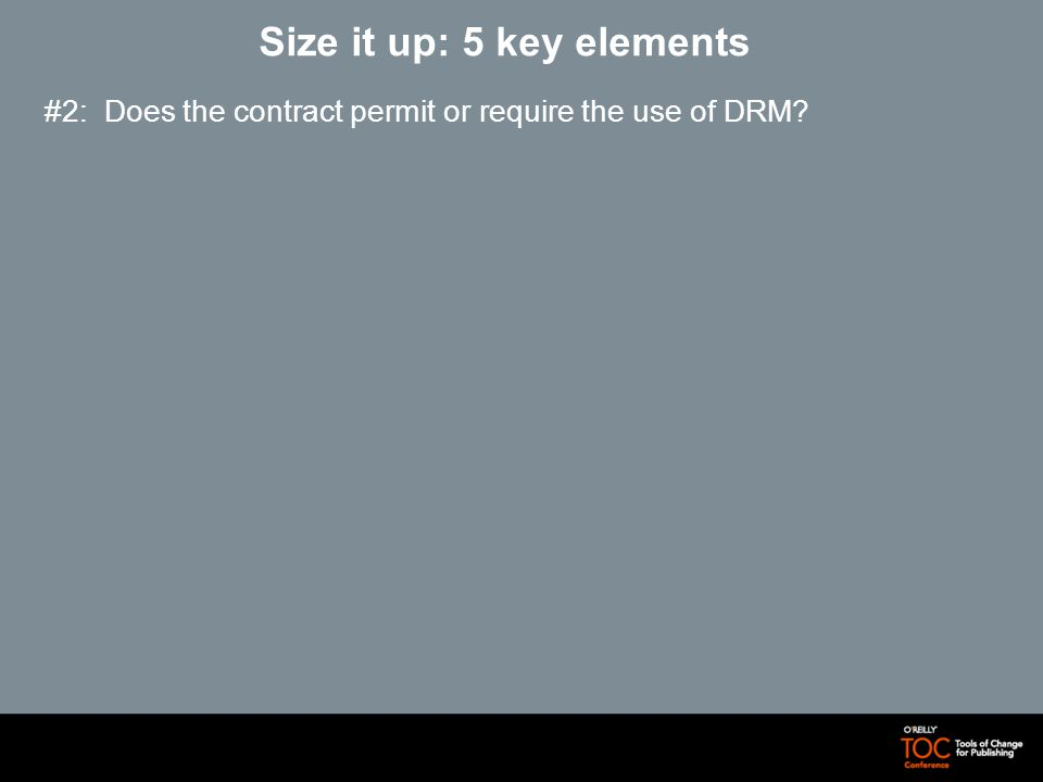 Size it up: 5 key elements #2: Does the contract permit or require the use of DRM