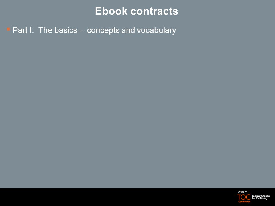 Ebook contracts Part I: The basics -- concepts and vocabulary
