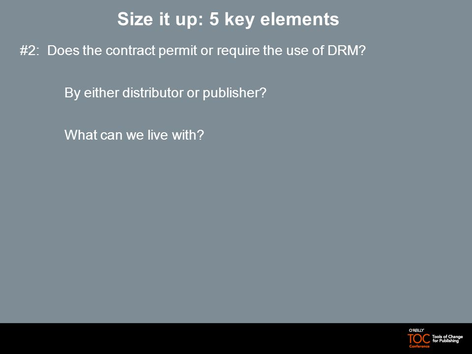 Size it up: 5 key elements #2: Does the contract permit or require the use of DRM.