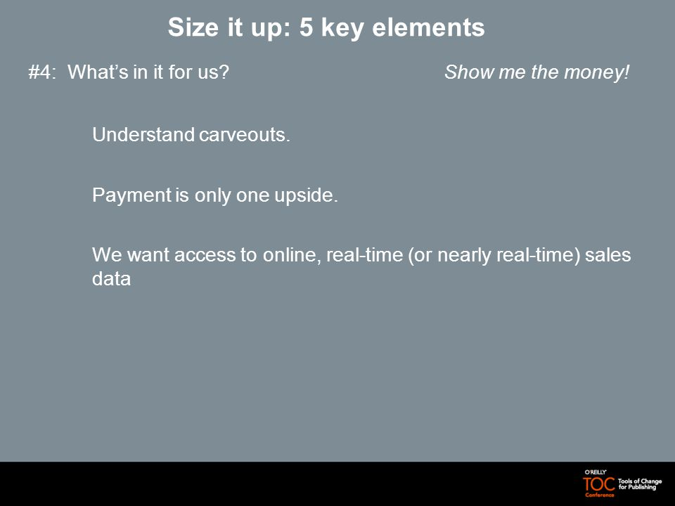 Size it up: 5 key elements #4: Whats in it for us.