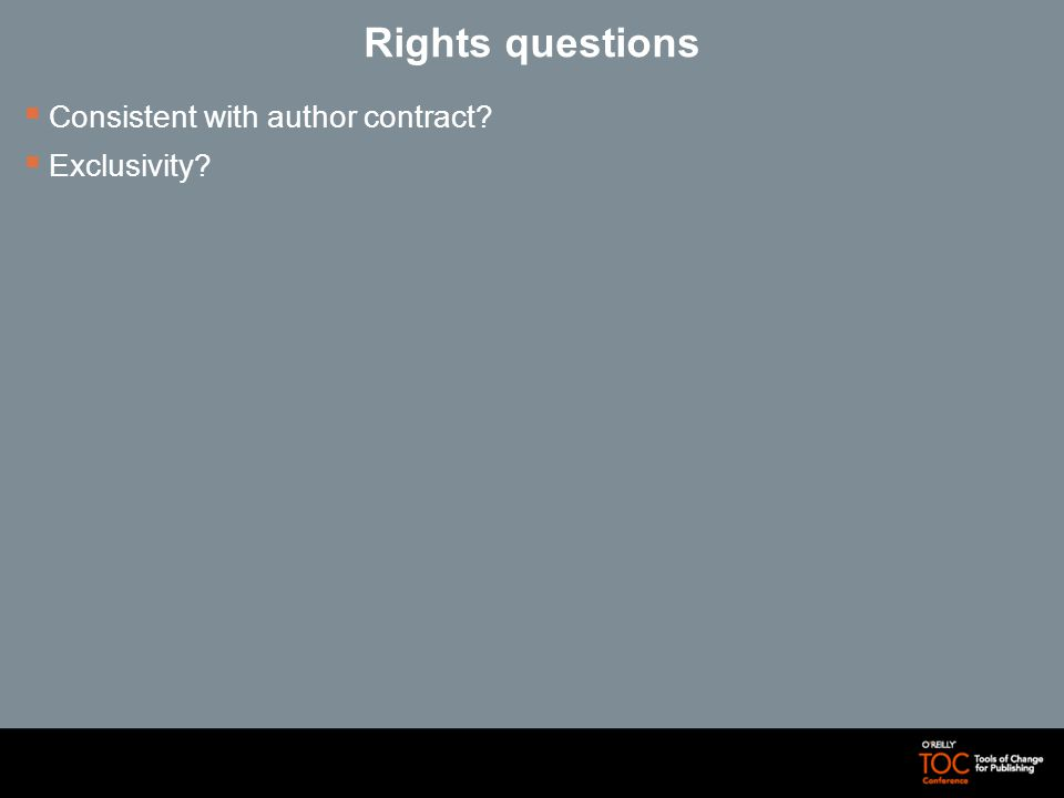 Rights questions Consistent with author contract Exclusivity