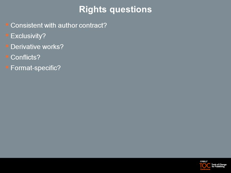 Rights questions Consistent with author contract. Exclusivity.