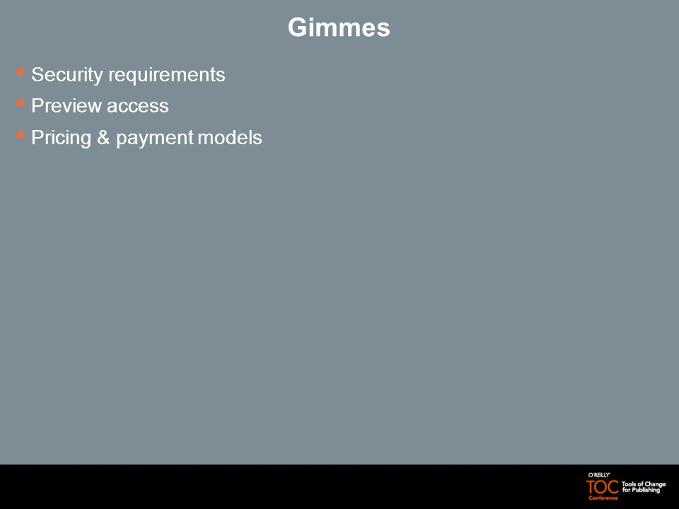Gimmes Security requirements Preview access Pricing & payment models