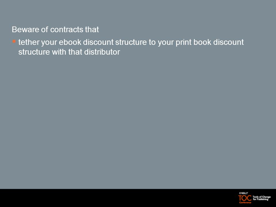 Beware of contracts that tether your ebook discount structure to your print book discount structure with that distributor