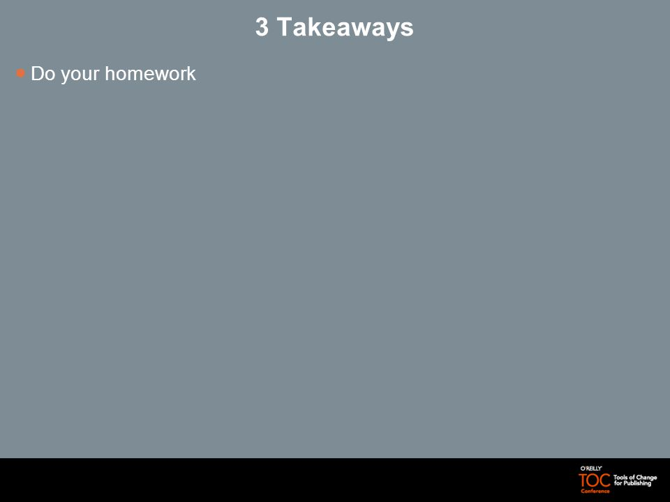 3 Takeaways Do your homework