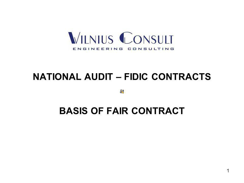 1 NATIONAL AUDIT – FIDIC CONTRACTS BASIS OF FAIR CONTRACT