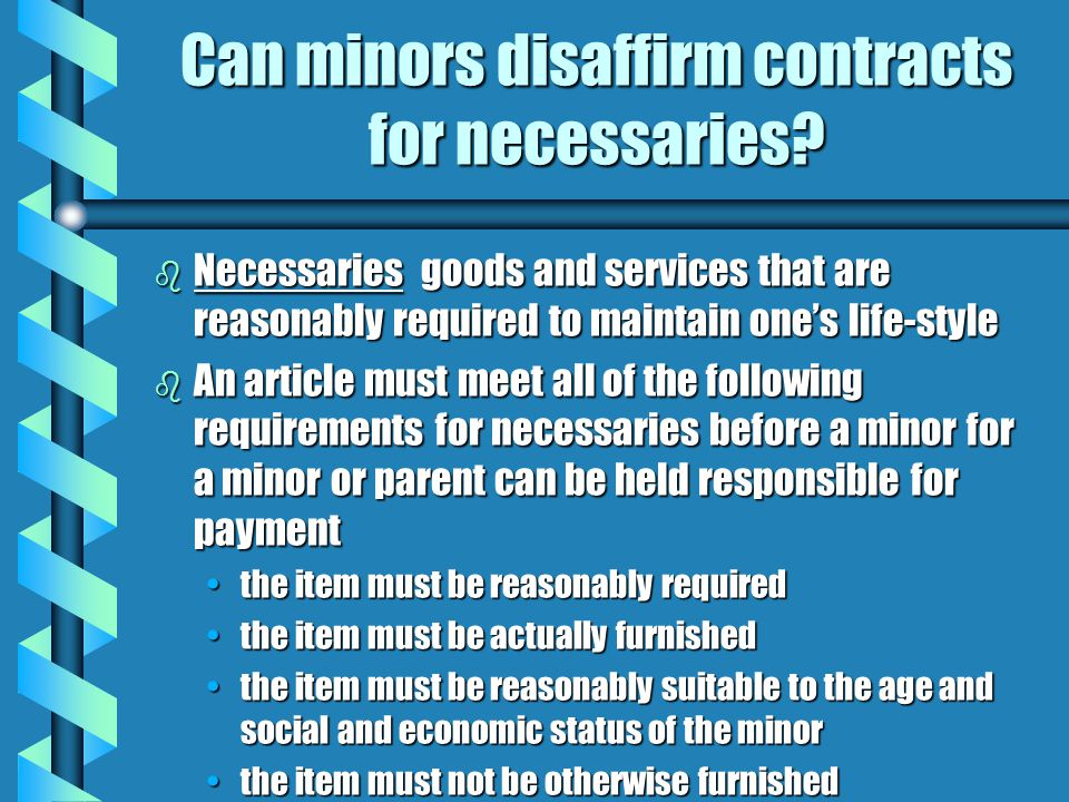 Can minors disaffirm contracts for necessaries.