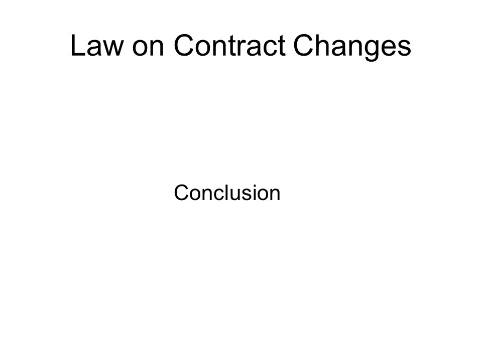 Law on Contract Changes Conclusion
