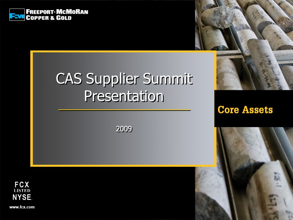 www.fcx.com CAS Supplier Summit Presentation 2009