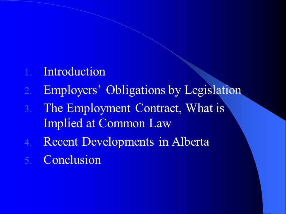 1.INTRODUCTION Employers always in contractual relationships whether a written contract exists or not Major sources of implied terms are legislation and common law Judges use industry custom, public policy and presumed intention of parties Judges will modify a contract if it is unclear, unfair or does not comply with legislation