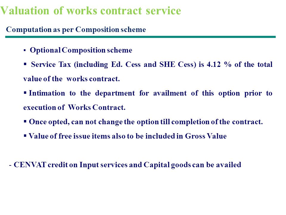 Valuation of works contract service Computation as per Composition scheme Optional Composition scheme Service Tax (including Ed.