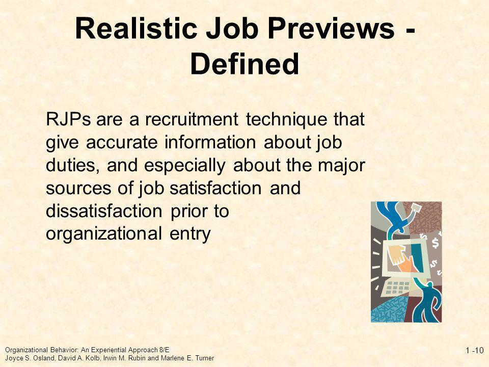 Realistic Job Previews - Defined RJPs are a recruitment technique that give accurate information about job duties, and especially about the major sour